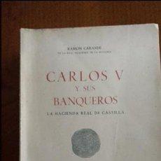 Libros de segunda mano: CARLOS V Y SUS BANQUEROS POR RAMÓN CARANDE. LA HACIENDA REAL EN CASTILLA.. Lote 58840676