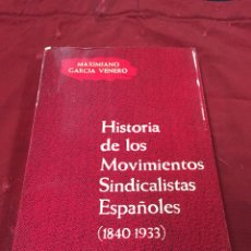 Livres d'occasion: HISTORIA DE LOS MOVIMIENTOS SINDICALISTAS ESPAÑOLES. 1840-1933. MÁXIMO GARCÍA VENERO.. Lote 58876770