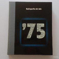 Libros de segunda mano: RADIOGRAFÍA AÑO 75 - DOCUMENTO GRÁFICO Y SONORO - CONTIENE VINILO - DIFUSORA INTERNACIONAL S. A.. Lote 58957580