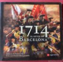 Libros de segunda mano: 1714 EL SETGE DE BARCELONA - G.H.PONGILUPPI - F.X.HERNANDEZ - ANGLE EDITORIAL - 1º EDICIO 2013. Lote 60201587