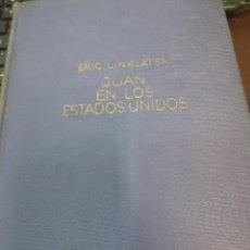 Libros de segunda mano: JUAN EN LOS ESTADOS UNIDOS ERIC LINKLATER EDIT ESPASA-CALPE AÑO 1943. Lote 60504799