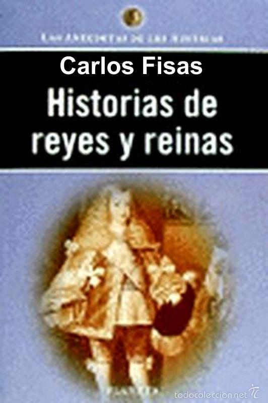 HISTORIA DE REYES Y REINAS CARLOS FISAS (Libros de Segunda Mano - Historia Moderna)