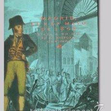 Libros de segunda mano: MADRID, EL 2 DE MAYO DE 1808: VIAJE A UN DÍA EN LA HISTORIA DE ESPAÑA : DEL 2 DE MAYO AL 30 DE JUNIO. Lote 60573875