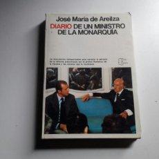 Libros de segunda mano: DIARIO DE UN MINISTRO DE LA MONARQUIA...JOSE MARIA DE AREILZA..1977.. Lote 60841233