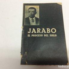 Libros de segunda mano: JARABO.EL PROCESO DEL SIGLO.IMPRESO EN LOS TALLERES DE PRENSA GRÁFICA.48 PÁGINAS CON ILUSTRACIONES.. Lote 61596726