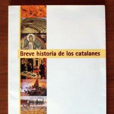 Libros de segunda mano: BREVE HISTORIA DE LOS CATALANES. Lote 61665852