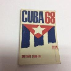 Libros de segunda mano: CUBA 68 / SANTIAGO CARRILLO. Lote 62317590