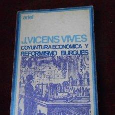 Libros de segunda mano: CONYUNTURA ECONÓMICA Y REFORMISMO BURGUÉS -J.VICENS VIVES. Lote 62363432