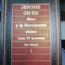 Libros de segunda mano: MAO Y LA REVOLUCIÓN CHINA CON 37 POEMAS DE MAO VOL I JEROME CH'EN MAO AÑO 1985. Lote 62670368