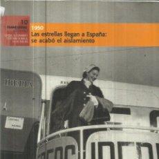 Libros de segunda mano: LAS ESTRELLAS LLEGAN A ESPAÑA. SE ACABÓ EL AISLAMIENTO. EL FRANQUISMO AÑO A AÑO. 1950.EL MUNDO. 2006. Lote 63096240