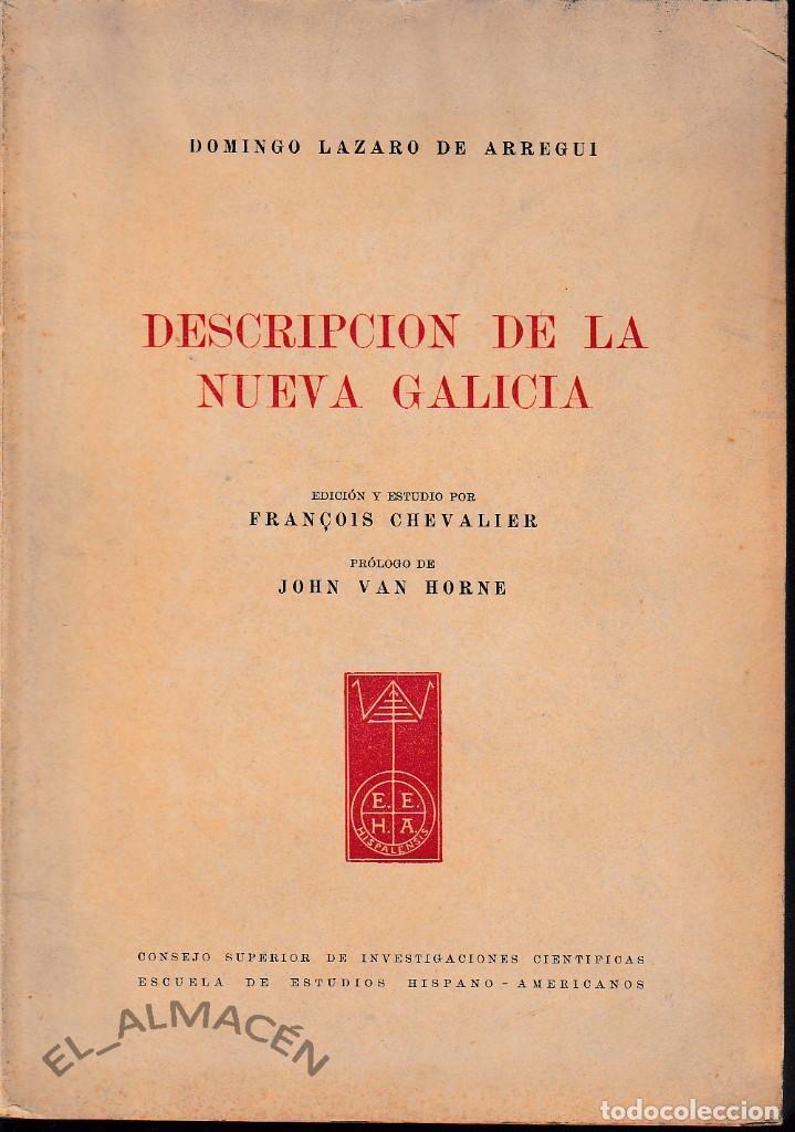 DESCRIPCIÓN DE LA NUEVA GALICIA (LÁZARO DE ARREGUI 1946) SIN USAR. (Libros de Segunda Mano - Historia Moderna)