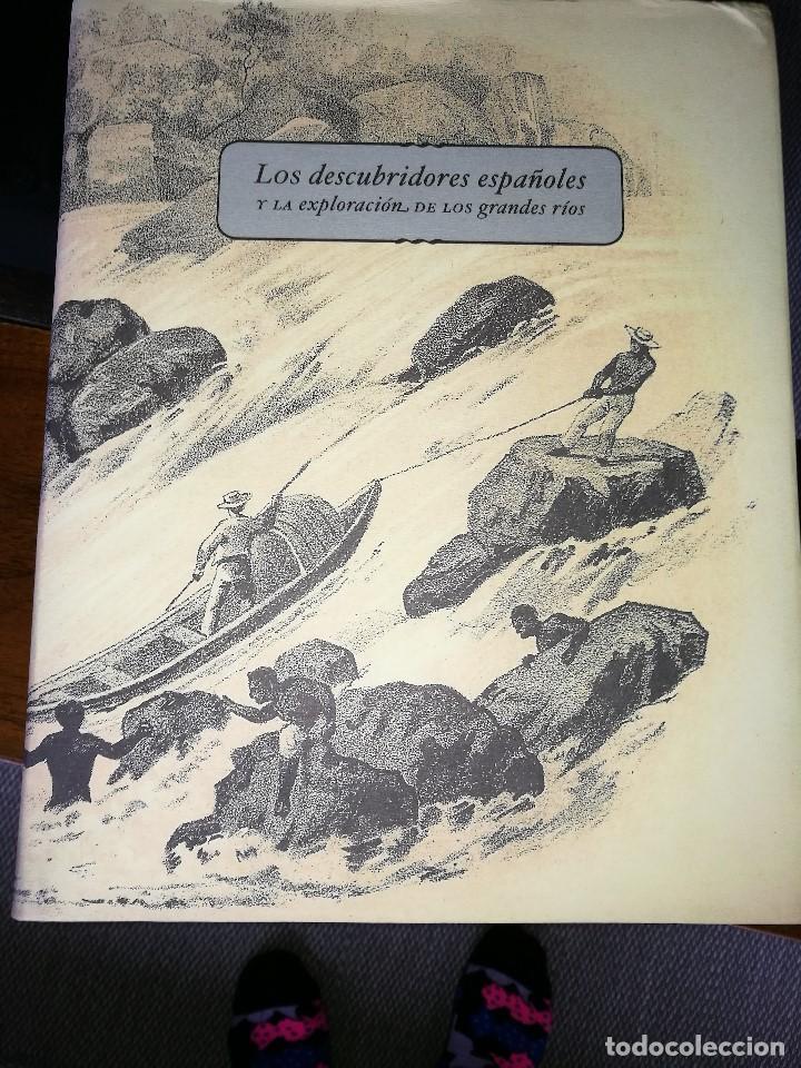 LOS DESCUBRIDORES ESPAÑOLES Y LA EXPLORACIÓN DE LOS GRANDES RÍOS (Libros de Segunda Mano - Historia Moderna)
