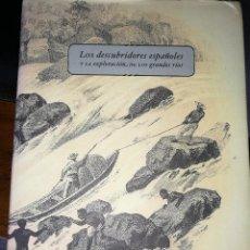 Libros de segunda mano: LOS DESCUBRIDORES ESPAÑOLES Y LA EXPLORACIÓN DE LOS GRANDES RÍOS. Lote 63399208