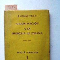 Libros de segunda mano: APROXIMACION A LA HISTORIA. 1960 J. VICENS VIVES. SERIA A: ESTUDIOS 1. Lote 63524516