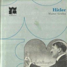 Libros de segunda mano: HITLER. WALTER GÖRLITZ. EDITORIAL MORETON. BILBAO.. Lote 63719275