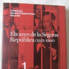 Livres d'occasion: ELS ANYS DE LA SEGONA REPÚBLICA(1931-1936). CATALUNYA DURANT LA GUERRA CIVIL DIA A DIA. ED.62. Nº1. Lote 64455627
