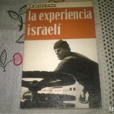 Libros de segunda mano: LA EXPERIENCIA ISRAELI, 1964, 1º EDICION. Lote 64634935