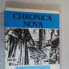 Libros de segunda mano: CHRONICA NOVA. REVISTA DE HISTORIA MODERNA DE LA UNIVERSIDAD DE GRANADA, Nº10 - 1979. Lote 64758435