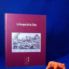 Libros de segunda mano: LA ZARAGOZA DE LOS SITIOS.. Lote 64820963
