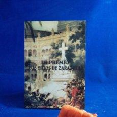 Libros de segunda mano: ENVÍO GRATIS. III PREMIO LOS SITIOS DE ZARAGOZA.. Lote 64821515