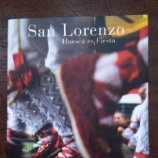 Libros de segunda mano: SAN LORENZO. HUESCA ES FIESTA. FOTOGRAFÍAS DE PEPE NAVARRO.. Lote 65871214