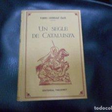 Libros de segunda mano: ANTIGUO Y PERFECTO LIBRO UN SEGLE DE CATALUNYA DDE TOMAS CABALLE CLOS EDITORIAL FREIXENET 1947. Lote 65910518