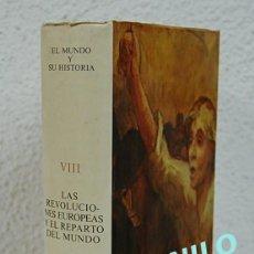 Libros de segunda mano: EL MUNDO Y SU HISTORIA, TOMO VIII. LAS REVOLUCIONES Y EL REPARTO DEL MUNDO. Lote 66211130