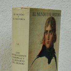 Libros de segunda mano: EL MUNDO Y SU HISTORIA, TOMO VII. LAS REVOLUCIONES EUROPEAS Y EL REPARTO DEL MUNDO. Lote 66216238
