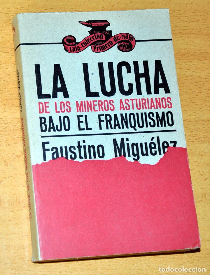LA LUCHA DE LOS MINEROS ASTURIANOS BAJO EL FRANQUISMO - DE FAUSTINO MIGUÉLEZ - EDITORIAL LAIA - 1977 (Libros de Segunda Mano - Historia Moderna)