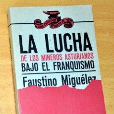 Libros de segunda mano: LA LUCHA DE LOS MINEROS ASTURIANOS BAJO EL FRANQUISMO - DE FAUSTINO MIGUÉLEZ - EDITORIAL LAIA - 1977. Lote 66827534