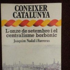 Libros de segunda mano: L´ONZE DE SETEMBRE I EL CENTRALISME BORBONIC - 1.977 - ( CATALAN ) - NUEVO. Lote 66846950