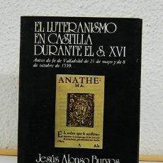 Libros de segunda mano: EL LUTERANISMO EN CASTILLA DURANTE EL SIGLO XVI. Lote 66851902