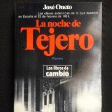 Libros de segunda mano: LA NOCHE DE TEJERO , 23 DE FEBRERO DE 1.981 - NUEVO - JOSE ONETO. Lote 66915538
