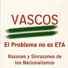 Libros de segunda mano: VASCOS.EL PROBLEMA NO ES ETA. RAZONES Y SINRAZONES DE LOS NACIONALISMOS. JOSÉ-LUIS TORRES MURILLO. Lote 67048334