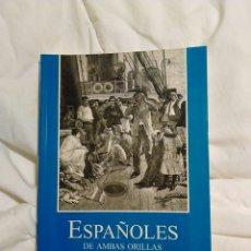 Libros de segunda mano: ESPAÑOLES DE AMBAS ORILLAS EMIGRACION Y CONCORDIA SOCIAL J A ESCUDERO. Lote 67282731