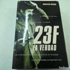 Libros de segunda mano: 23 F LA VERDAD-FRANCISCO MEDINA-TAPA DURA-N. Lote 67564145