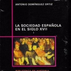 Libros de segunda mano: LA SOCIEDAD ESPAÑOLA EN EL SIGLO XVII 2 VOLS. (A. DOMÍNGUEZ 1992) PRECINTADOS. Lote 89477191
