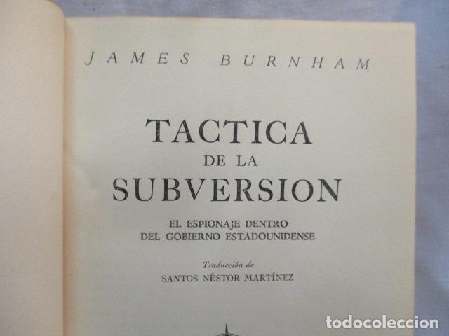 Libros de segunda mano: TÁCTICA DE LA SUBVERSIÓN. BURNHAM, James. 1955 Guillermo Kraft - Libro numerado - ver fotos - Foto 7 - 67991801