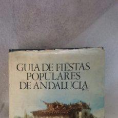 Libros de segunda mano: GUIA DE FIESTAS POPULARES DE ANDALUCIA. Lote 68018770