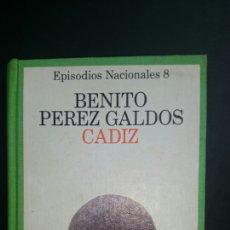 Libros de segunda mano: EPISODIOS NACIONALES CADIZ BENITO PEREZ GALDOS . Lote 68323253