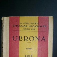 Libros de segunda mano: EPISODIOS NACIONALES GERONA BENITO PEREZ GALDOS . Lote 68323785