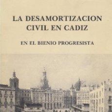Libros de segunda mano: A. RAMOS SANTANA. LA DESAMORTIZACIÓN CIVIL EN CÁDIZ EN EL BIENIO PROGRESISTA. CÁDIZ, 1982.. Lote 68230709