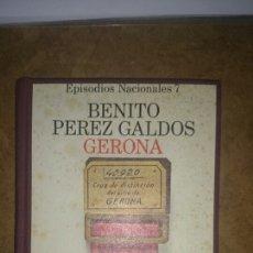 Libros de segunda mano: EPISODIOS NACIONALES GERONA BENITO PEREZ GALDOS . Lote 68445662