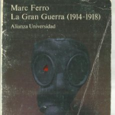 Libros de segunda mano: LA GRAN GUERRA. 1914-1918. MARC FERRO. ALIANZA EDITORIAL. MADRID. 1984. Lote 68720277