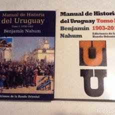 Libros de segunda mano: MANUAL DE HISTORIA DE URUGUAY TOMO I Y II .BENJAMIN NAHUM . Lote 68771205