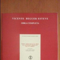 Libros de segunda mano: VICENTE BEGUER ESTEVE TORRENT OBRA COMPLETA VOLUMEN IV. Lote 68928361