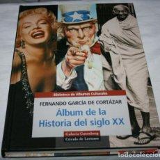 Libros de segunda mano: ALBUM DE LA HISTORIA DEL SIGLO XX, FERNANDO GARCIA DE CORTAZAR, 1999, COMPLETO. Lote 69098069