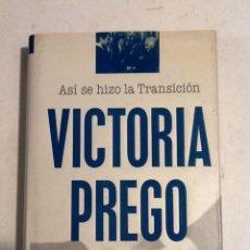 Libros de segunda mano: ASI SE HIZO LA TRANSICION 1995 VICTORIA PREGO . Lote 69150813