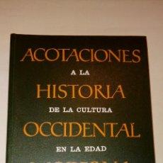 Libros de segunda mano: ACOTACIONES A LA HISTORIA DE LA CULTURA OCCIDENTAL EN LA EDAD MODERNA, ENRIQUE TIERNO GALVÁN, 1964. Lote 69375797