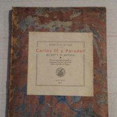 Libros de segunda mano: TIPOGRAFÍA - CARLOS III Y PARADELL (EL REY Y EL ARTISTA) - FRANCISCO VINDEL. Lote 69867121